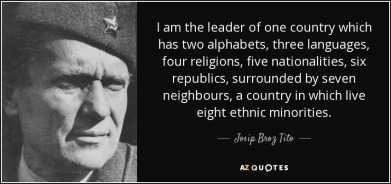 quote-i-am-the-leader-of-one-country-which-has-two-alphabets-three-languages-four-religions-josip-broz-tito-75-55-69