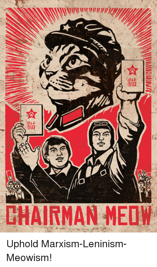 chairman-meow-uphold-marxism-leninism-meowism-2649062