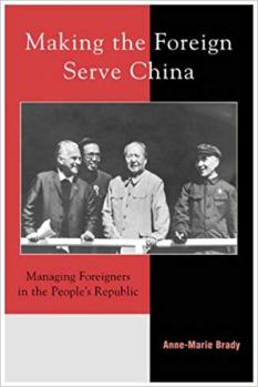 MAKING THE FOREIGN SERVE CHINA MANAGING FOREIGNERS